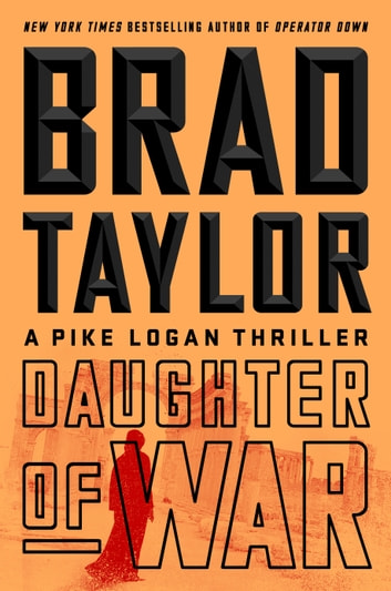 Daughter of War by Brad Taylor Ebook/Pdf Download