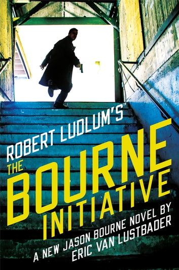 Robert Ludlum's (TM) The Bourne Initiative by Eric Van Lustbader Ebook/Pdf Download