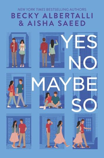 Yes No Maybe So by Becky Albertalli, Aisha Saeed Ebook/Pdf Download