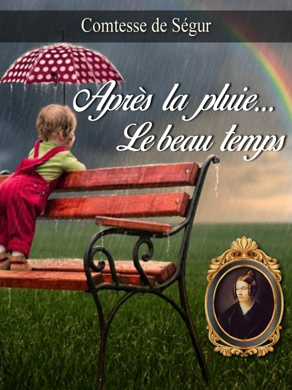 La Pluie Et Le Beau Temps : pluie, temps, APRES, PLUIE, TEMPS, EBook, Comtesse, Ségur, 1230003973110, Rakuten, United, States