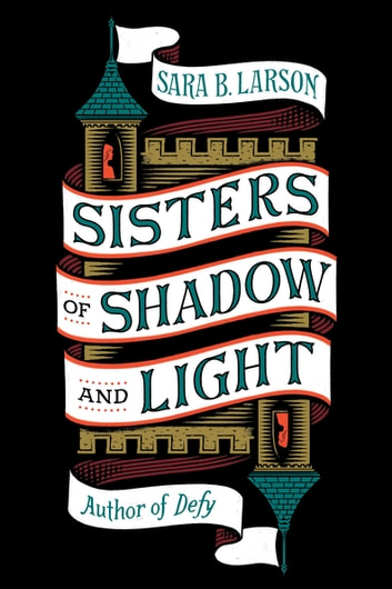 Sisters of Shadow and Light by Sara B. Larson Ebook/Pdf Download