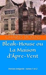 La Maison D Apre Vent : maison, Bleak-House, Maison, D'Âpre-Vent, EBook, Charles, Dickens, 1230001788952, Rakuten, United, States