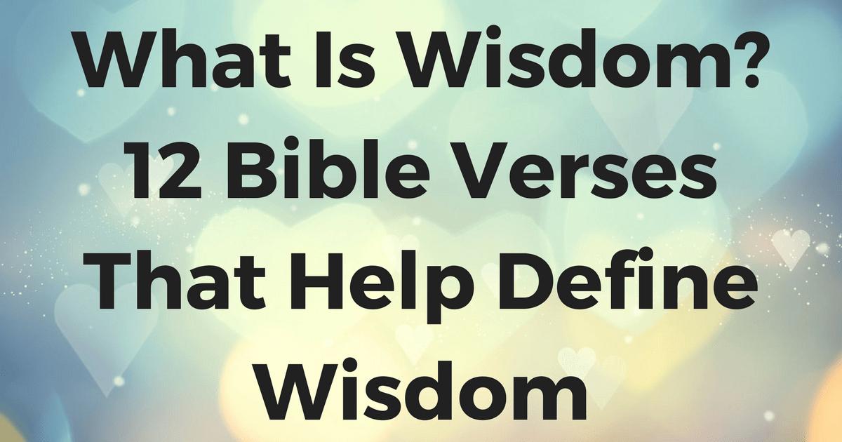 What Is Wisdom 12 Bible Verses That Help Define Wisdom  ChristianQuotesinfo