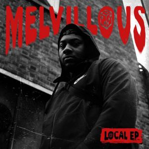 "The highly anticipated EP ""LOCAL"" from Melvillous is Out Now to stream & download."