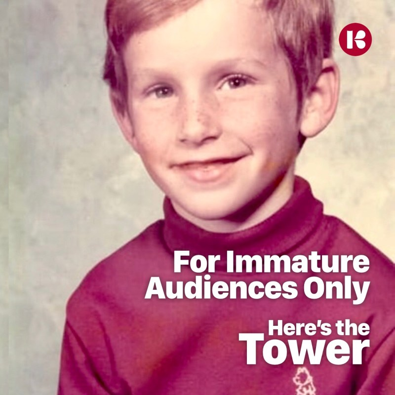 Here's the Tower - For Immature Audiences Only