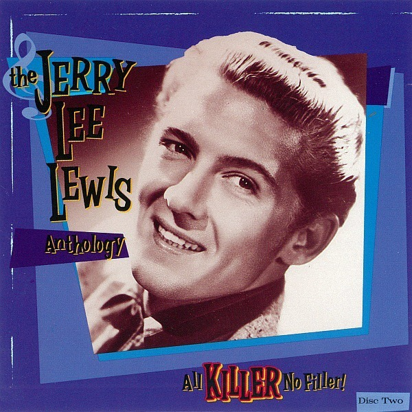 Jerry Lee Lewis All Killer No Filler Anthology