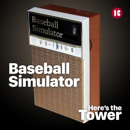 Here's the Tower - Baseball Simulator