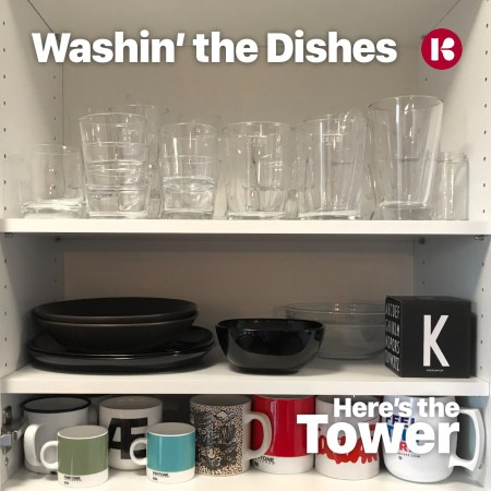 Here's the Tower Washin' the Dishes