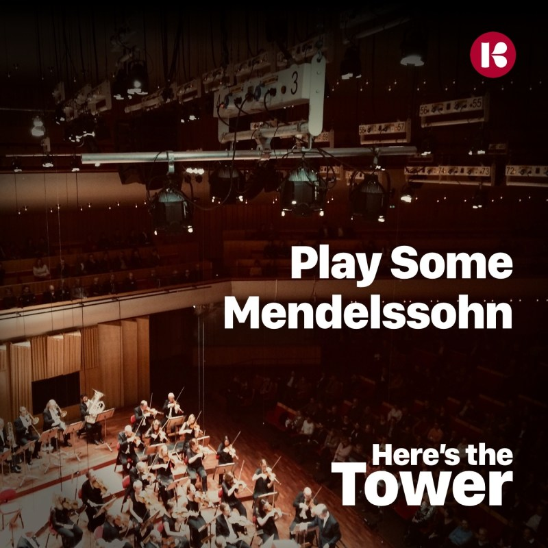 Play Some Mendelssohn - Here's the Tower podcast