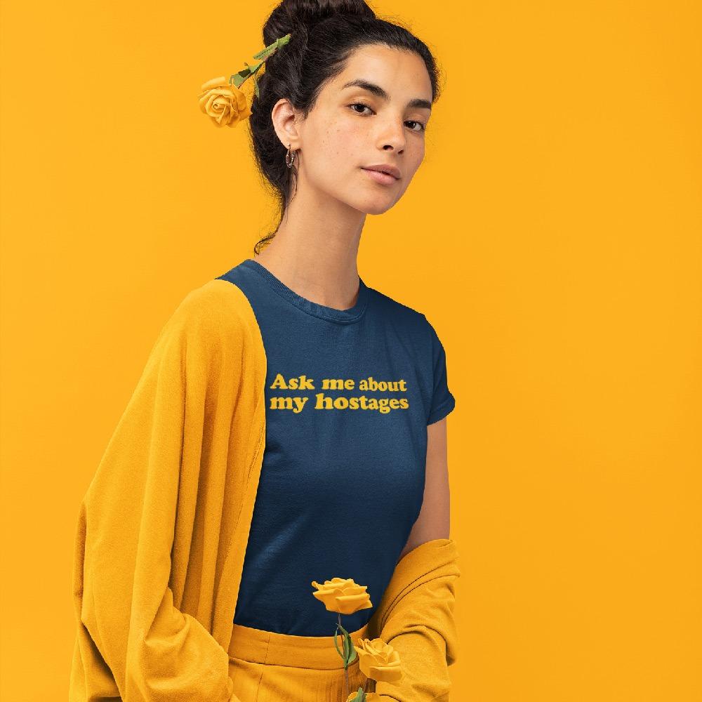 Ask Me About My Hostages shirt - kcomposite.com