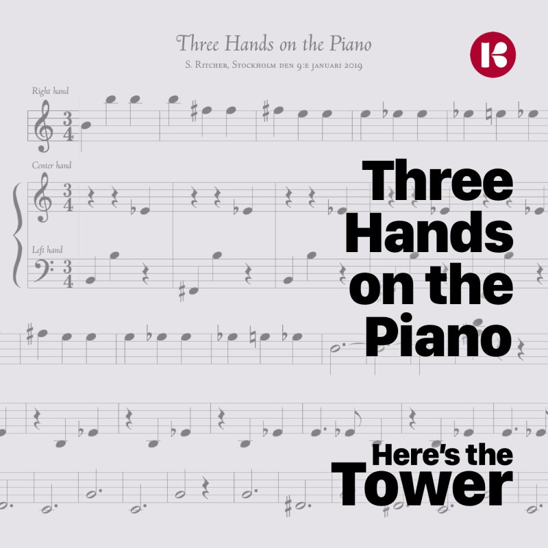 Here's the Tower, Three Hands on the Piano