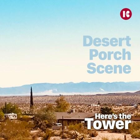 Desert Porch Scene - Here's the Tower
