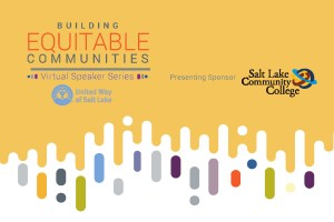 Speaker Series: Building Equitable Communities @ Virtual Event |  |  |
