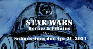 Call for Artists-Star Wars / Heroes and Villains 2021 @ Urban Arts Gallery |  |  |