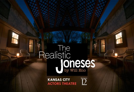 "Kansas City Actors Theatre Lives Its Mission in Regional Premiere of ""The Realistic Joneses"""