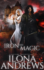 Book Review: Ilona Andrews' Iron and Magic
