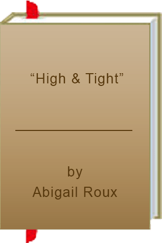 """Book Review: Abigail Roux's """"High & Tight"""""""