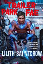 Book Review:  Lilith Saintcrow's Trailer Park Fae