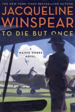 Book Review: Jacqueline Winspear's To Die But Once