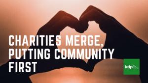 Charities Merge, Putting Community First