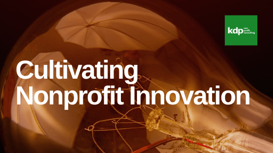 Cultivating Nonprofit Innovation | kdpconsulting.ca