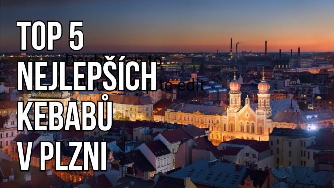 TOP 5 nejlepších kebabů v Plzni