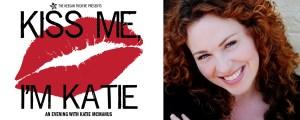 Kiss Me I'm Katie: Katie McManus