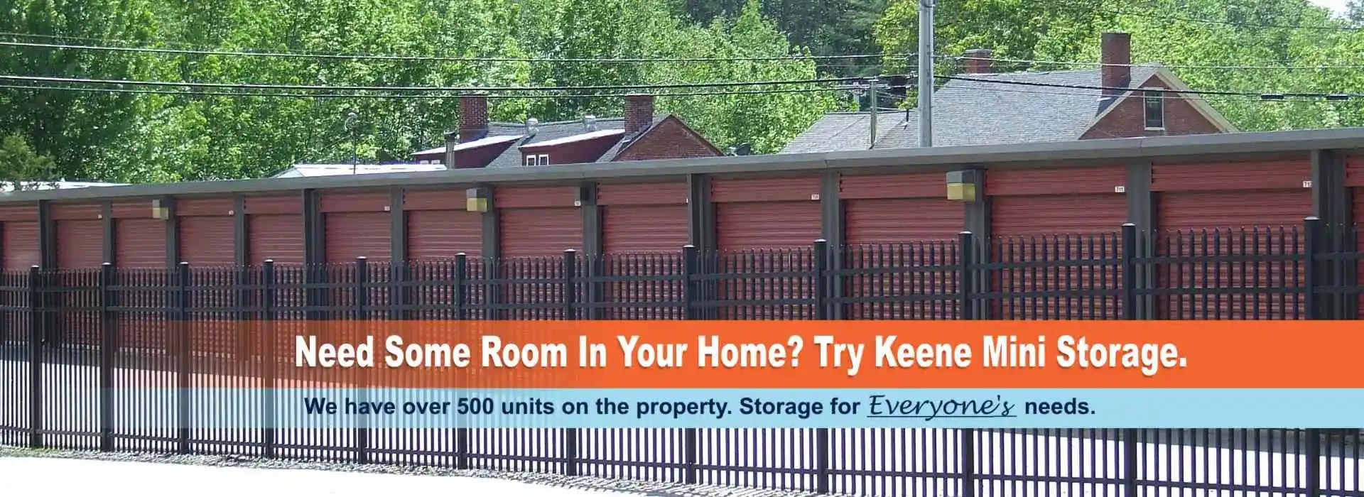 Need some room in your home? Try Keene Mini Storage.