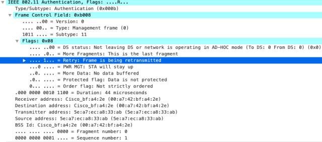 IEEE 8ø2.11 Authentication, Flags: .R...  Type/Subtype: Authentication (øxoøøb)  Frame Control Field: exbøø8  løll  Flags  . .øø = Version: 0  = Type: management frame (e)  — Subtype: 11  : øxe8  . .øø = DS status: Not leaving DS or network is operating in AD—HOC mode (To DS  More Fragments: This is the last fragment  Retry: Frame is being retransmitted  PWR MGT: STA wilt stay up  . = More Data: No data buffered  . = Protected flag: Data is not protected  . = Order flag: Not strictly ordered  : e From DS: e)  (exø)  .øøø eøøø eølø lløø = Duration: 44 microseconds  Receiver address: Cisco_bf:a4:2e (øø:  Destination address: Cisco_bf:a4:2e (eø:a7:42:bf:a4:2e)  Transmitter address: 5e:a7:ec:a8:33:ab (5e:a7:ec:a8:33:ab)  Source address: 5e:a7:ec:a8:33:ab (5e:a7:ec:a8:33:ab)  BSS Id:  = Fragment number: ø  eeøø  — Sequence number: 1  eøøø eøøø eøøl -