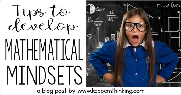 MATH MINDSET: FOSTERING MATHEMATICAL MINDSETS IN YOUR CLASSROOM