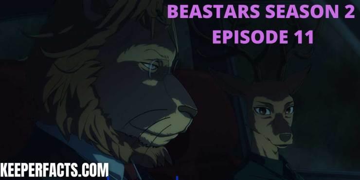 BEASTARS SEASON 2 EPISODE 11