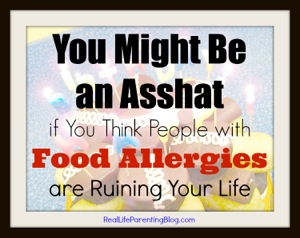 Asshat Food Allergies ruining your life