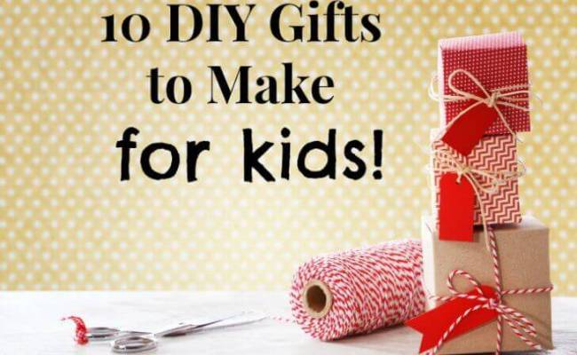 10 Diy Gifts To Make For Kids Keeper Of The Home