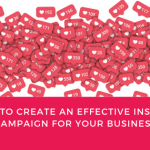 5 Steps to Create an Effective Instagram Campaign for Your Business