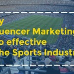 Why Influencer Marketing is so effective in the sports industry?