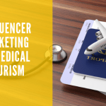 Influencer Marketing in Medical Tourism