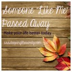 """Someone """"Like Me"""" Passed Away Today"""
