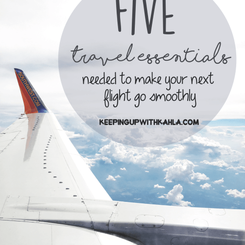 Five Key Travel Essentials (that make any flight go as smoothly as possible!)