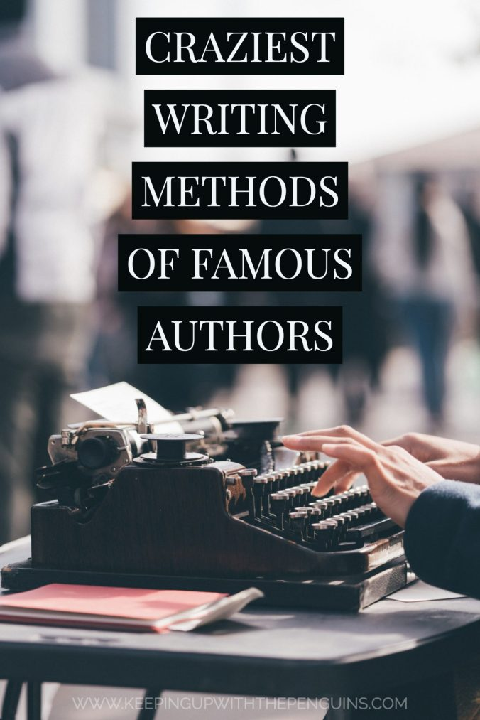 Craziest Writing Methods of Famous Authors - black and white text laid above an image of hands typing on a typewriter - Keeping Up With The Penguins