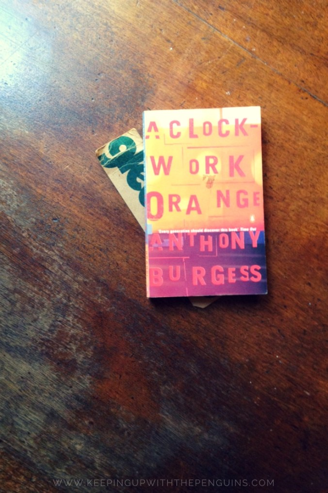 A Clockwork Orange - Anthony Burgess - book laid on wooden table - Keeping Up With The Penguins