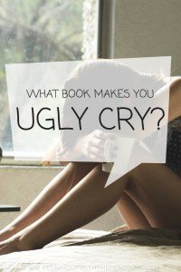 What Book Makes You Ugly Cry? Black text in speech bubble overlaid on a photo of a woman resting her head on her knees as though crying - Keeping Up With The Penguins