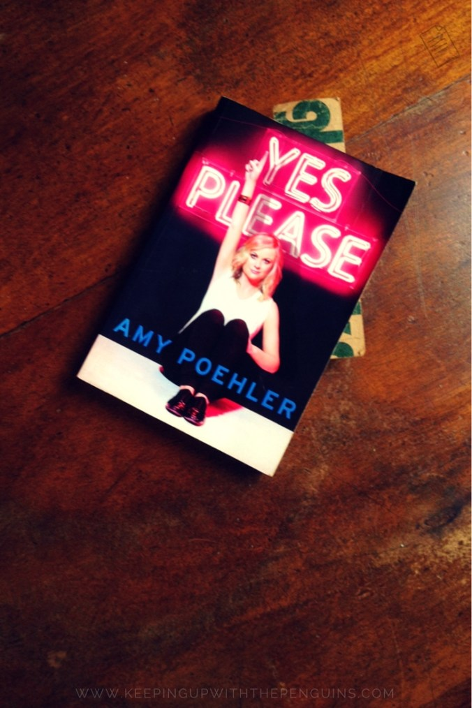 Yes Please - Amy Poehler - book laid on a wooden table - Keeping Up With The Penguins