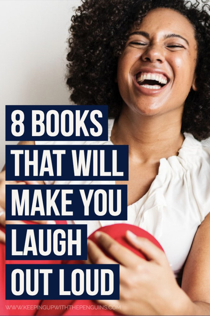 8 Books That Will Make You Laugh Out Loud - Text Overlaid on Image of Woman in White Shirt and Red Pants Laughing - Keeping Up With The Penguins