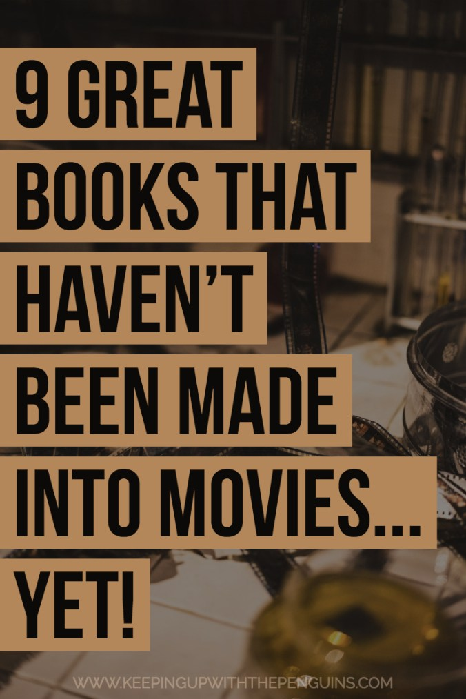 9 Great Books That Haven't Been Made Into Movies... Yet - Text Overlaid on Image of Unspooled Film - Keeping Up With The Penguins