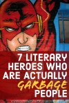 7 Literary Heroes Who Are Actually Garbage People