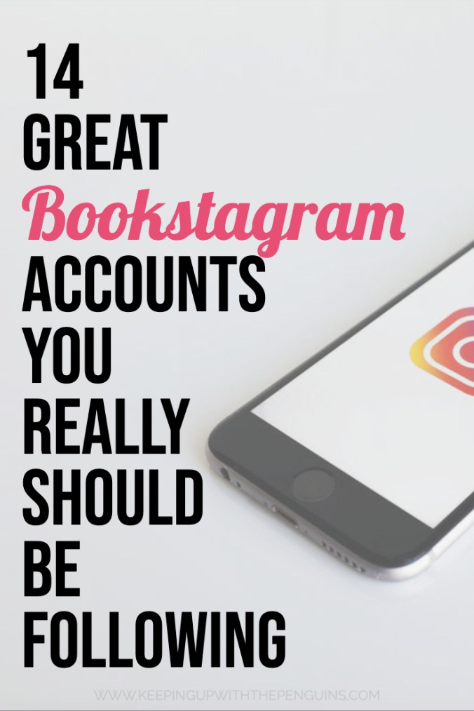 14 Great Bookstagrammers You Really Should Be Following - Text Overlaid on Image of Phone with Instagram Logo on Screen - Keeping Up With The Penguins