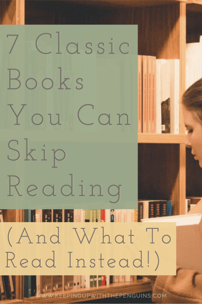 7-Classic-Books-You-Can-Skip-Reading-And-What-To-Read-Instead-Text-Overlaid-on-Background-Image-of-Woman-Considering-Bookshelves-Keeping-Up-With-The-Penguins