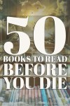 50 Books To Read Before You Die