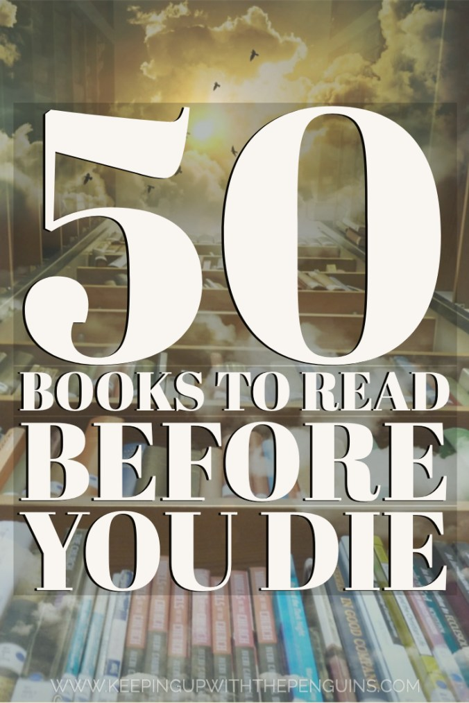 50 Books To Read Before You Die - Text Overlaid on Image of Bookshelves Leading To Heavens - Keeping Up With The Penguins