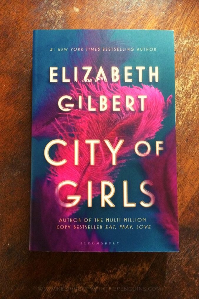 City Of Girls - Elizabeth Gilbert - Book Laid on Wooden Table - Keeping Up With The Penguins